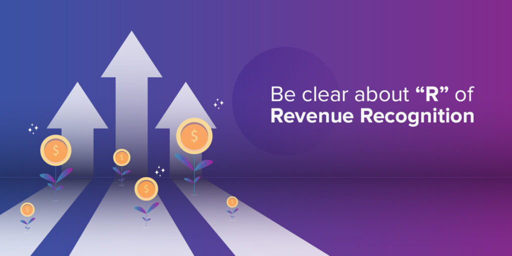 """Be clear about """"R"""" of Revenue Recognition"""
