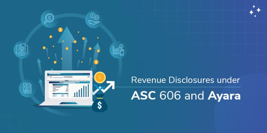 Revenue Disclosures under ASC 606 and Ayara