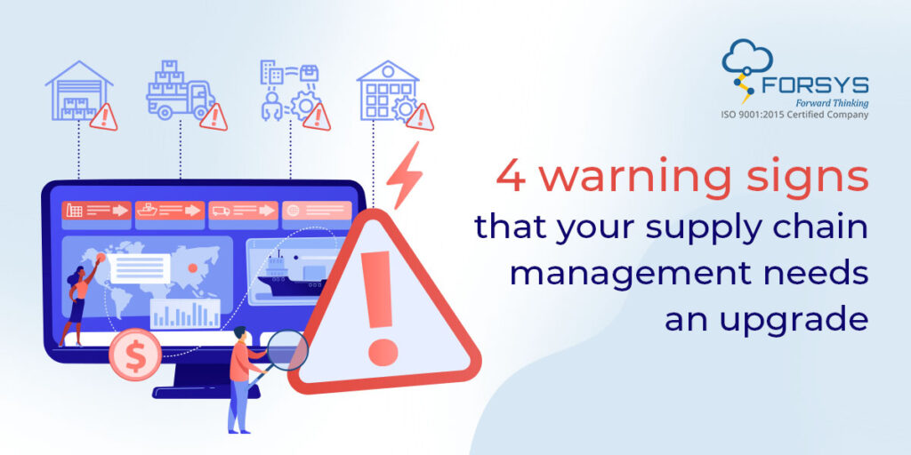 4 warning signs that your supply chain management needs an upgrade