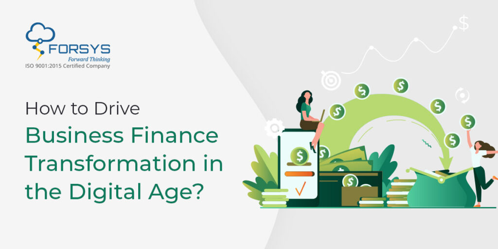 How to Drive Business Finance Transformation in the Digital Age?