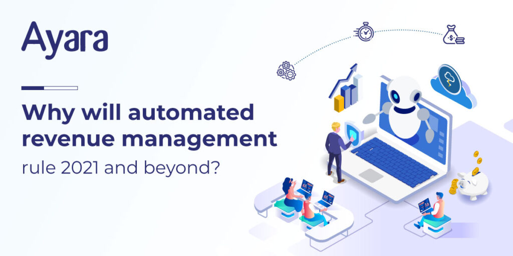 Why will automated revenue management rule 2021 and beyond?