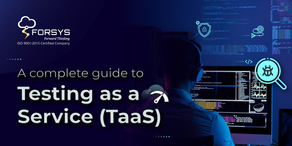 A complete guide to testing as a service (TaaS)