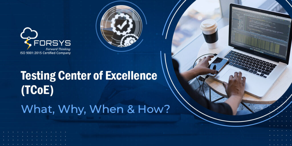 Testing Center of Excellence (TCoE) – What, Why, When & How